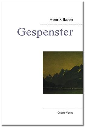 Henrik Ibsen - Gespenster