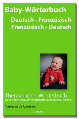 Baby Wörterbuch Deutsch - Französisch Französisch - Deutsch