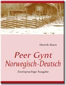 Peer Gynt - Ibsen Zweisprachige Ausgabe Deutsch-Norwegisch