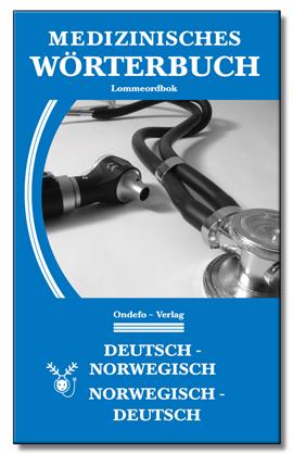 Medizinisches Wörterbuch Norwegisch-Deutsch / Deutsch-Norwegisch
