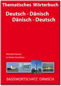 Thematisches Wörterbuch Deutsch - Dänisch Basiswortschatz Dänisch
