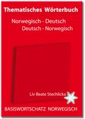 Thematisches Wörterbuch Norwegisch - Deutsch Basiswortschatz Norwegisch